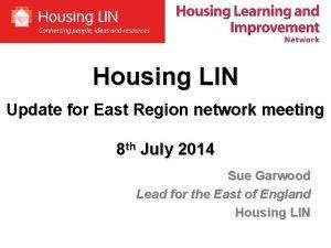 Housing LIN Update for East Region network meeting