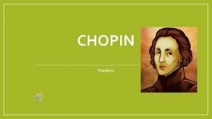 CHOPIN Frederic Chopin va nixer a Polnia lany
