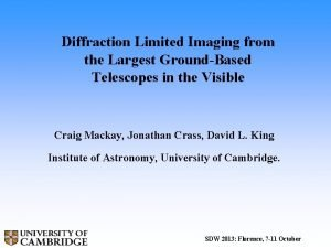 Diffraction Limited Imaging from the Largest GroundBased Telescopes