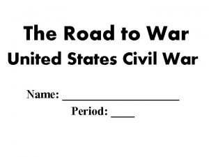 The Road to War United States Civil War