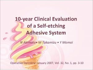 10 year Clinical Evaluation of a Selfetching Adhesive