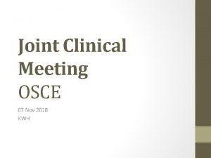 Joint Clinical Meeting OSCE 07 Nov 2018 KWH