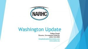 Washington Update Nathan Baugh Director Government Relations 202