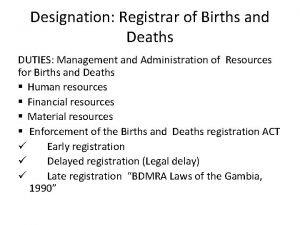 Designation Registrar of Births and Deaths DUTIES Management