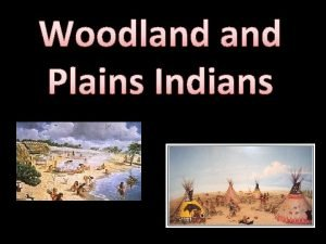 Woodland Plains Indians Woodland Indians Tribes Iroquois Wampanoag