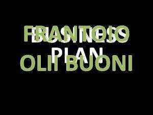 FRANTOIO BUSINESS PLAN OLII BUONI BUSINESS PLAN STEP