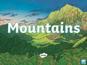 What is a mountain A mountain is usually