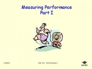 Measuring Performance Part I 11802 CSE 141 Performance