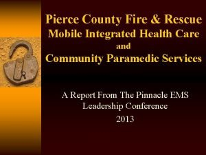 Pierce County Fire Rescue Mobile Integrated Health Care