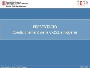 PRESENTACI Condicionament de la C252 a Figueres Febrer