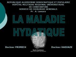 REPUBLIQUE ALGERIENNE DEMOCRATIQUE ET POPULAIRE HOPITAL MILITAIRE REGIONAL