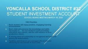 YONCALLA SCHOOL DISTRICT 32 STUDENT INVESTMENT ACCOUNT SCHOOL