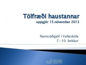 Tlfri haustannar uppgjr 15 nvember 2013 Nmsrgjf Vallaskla