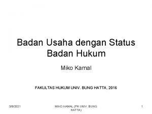 Badan Usaha dengan Status Badan Hukum Miko Kamal