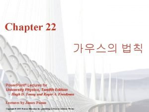 Chapter 22 Power Point Lectures for University Physics