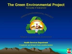 The Green Environmental Project Municipality of Swakopmund Health