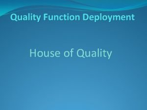 Quality Function Deployment House of Quality Quality Function