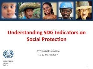 Understanding SDG Indicators on Social Protection GTT Social