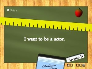 Unit 4 I want to be a actor