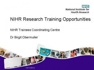 NIHR Research Training Opportunities NIHR Trainees Coordinating Centre