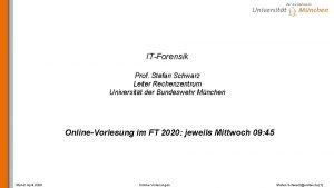ITForensik Prof Stefan Schwarz Leiter Rechenzentrum Universitt der