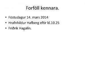 Forfll kennara Fstudagur 14 mars 2014 Hrafnhildur Hafberg