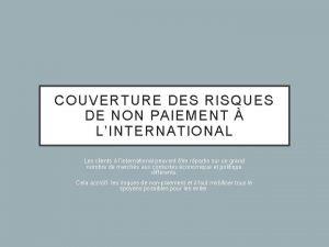 COUVERTURE DES RISQUES DE NON PAIEMENT LINTERNATIONAL Les