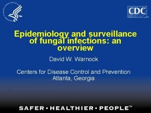 Epidemiology and surveillance of fungal infections an overview