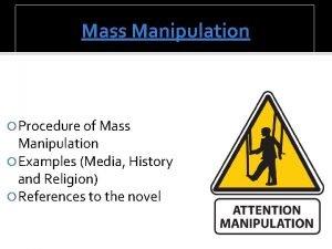 Mass Manipulation Procedure of Mass Manipulation Examples Media