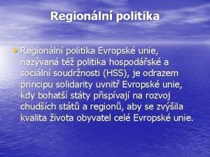 Regionln politika Regionln politika Evropsk unie nazvan t