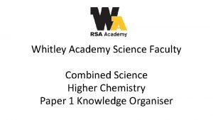 Whitley Academy Science Faculty Combined Science Higher Chemistry