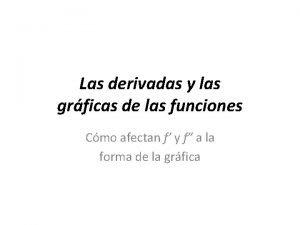 Las derivadas y las grficas de las funciones