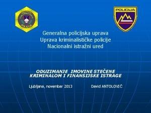 Generalna policijska uprava Uprava kriminalistike policije Nacionalni istrani