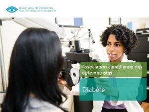 Association canadienne des optomtristes Diabte Diabte Le Canada