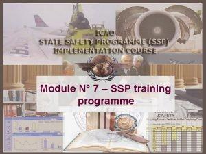 Module N 7 SSP training programme SSP A