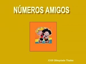 XXIII Olimpiada Thales NMEROS AMIGOS El nmero romano