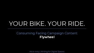 YOUR BIKE YOUR RIDE Consuming Facing Campaign Content