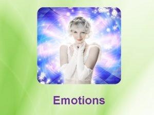 Emotions Explaining Emotions Thinking Development 1 Emotions are