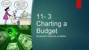 11 3 Charting a Budget ADVANCED FINANCIAL ALGEBRA