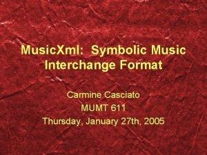 Music Xml Symbolic Music Interchange Format Carmine Casciato