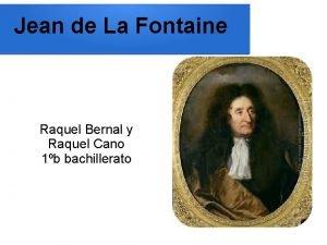 Jean de La Fontaine Raquel Bernal y Raquel