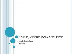 AMAR VERBO INTRANSITIVO Mrio de Andrade Resumo RESUMO