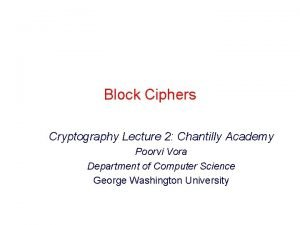 Block Ciphers Cryptography Lecture 2 Chantilly Academy Poorvi