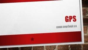 GPS LENKA SOVIOV 3 D OBSAH o to