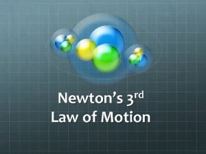 rd Newtons 3 Law of Motion rd Newtons