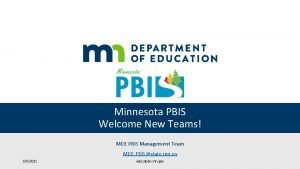Minnesota PBIS Welcome New Teams MDE PBIS Management