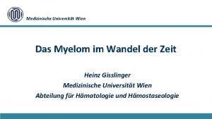 Medizinische Universitt Wien Das Myelom im Wandel der