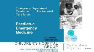 Emergency Department Taskforce Unscheduled Care forum Paediatric Emergency