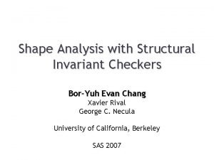 Shape Analysis with Structural Invariant Checkers BorYuh Evan