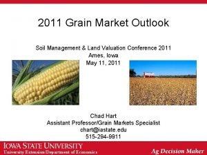 2011 Grain Market Outlook Soil Management Land Valuation